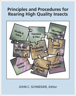 Principles and Procedures for Rearing High Quality Insects John C. Schneider, Editor